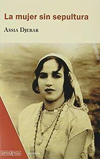 La mujer sin sepultura par Assia Djebar