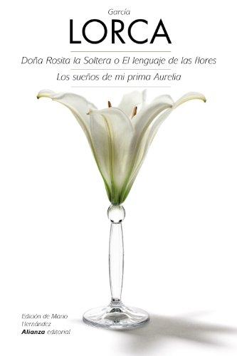 Doña Rosita la Soltera o El lenguaje de las flores - Los sueños de mi prima Aurelia (El libro de bolsillo - Bibliotecas de autor - Biblioteca García Lorca)