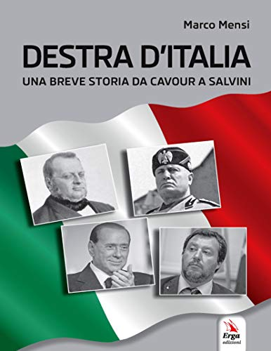Destra d'Italia. Una breve storia da Cavour a Salvini