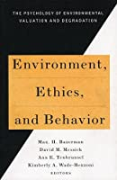 Environment, Ethics and Behavior: The Psychology of Environmental Valuation and Degradation (New Lexington Press Management Series)
