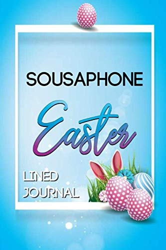 Sousaphone Easter lined Journal: Stunning journal for writting emotions and wishes for the happy Easter, and keep easter memory
