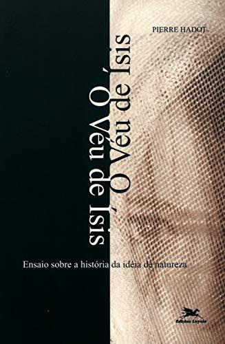 O véu de Ísis: Ensaio sobre a história da ideia de natureza