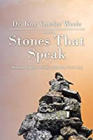 Stones That Speak: Mountains, Boulders, and Pebbles: I Never Saw Them Coming