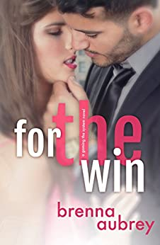 For The Win: A Boss Employee Standalone Romance (Gaming The System Book 4) by [Brenna Aubrey]
