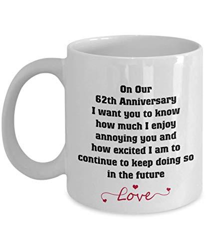 N\A 62 Aniversario Quiero Que sepas cuánto disfruto molestarte, Divertida Taza de café, Regalos para el 62 Aniversario, 62 Aniversario