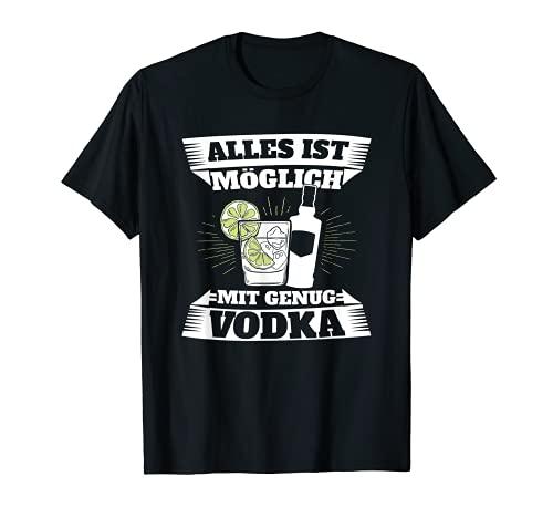 Alles Möglich Mit Vodka Alkohol Feiern Party Trinker Saufen T-Shirt