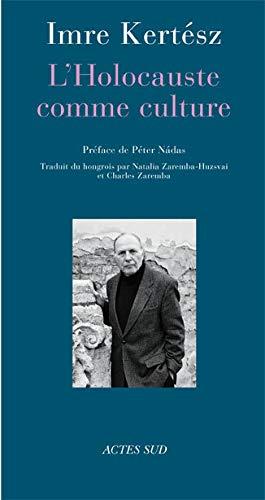 L'holocauste comme culture: Discours et essais