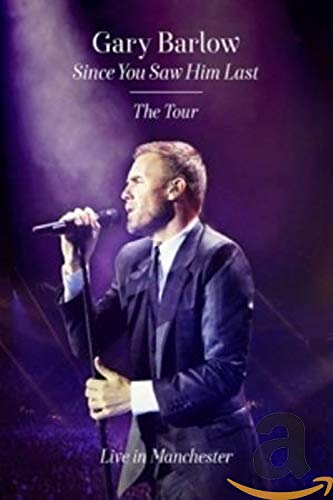 Gary Barlow - Since You Saw Him Last: The Tour