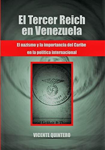 El Tercer Reich en Venezuela: El nazismo y la importancia del Caribe en la política internacional