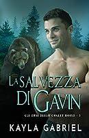 La salvezza di Gavin: per ipovedenti (Gli Orsi Dello Chalet Rosso)