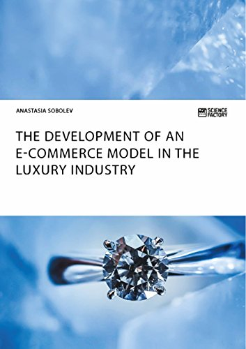 The Development of an E-Commerce Model in the Luxury Industry (English Edition)