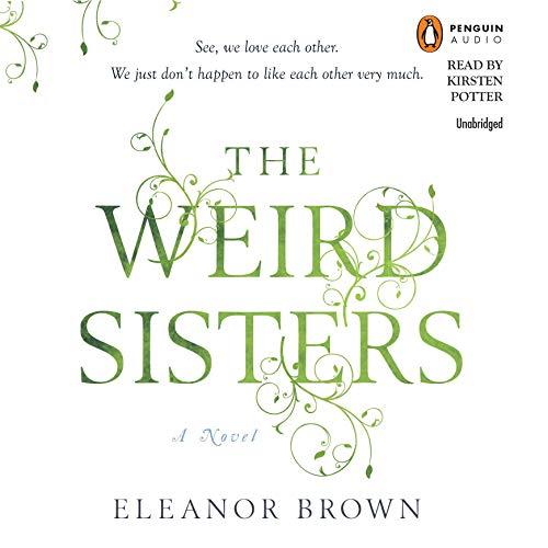 The Weird Sisters Audiobook By Eleanor Brown cover art