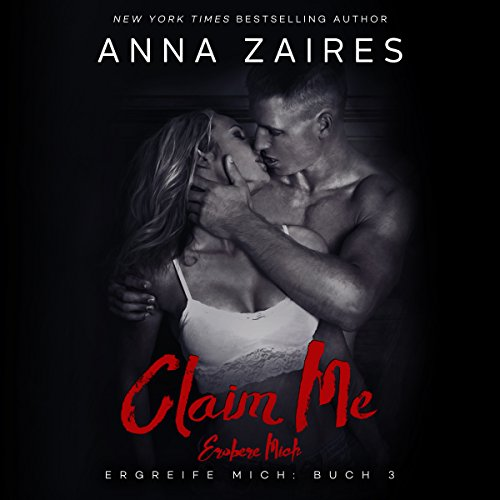Claim Me - Erobere Mich (Ergreife Mich 3) [Claim Me - Conquer Me (Take Hold of Me, Book 3)] [German Edition] audiobook cover art
