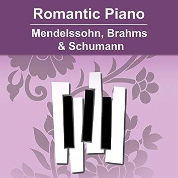 Romantic Piano - Mendelssohn, Brahms & Schumann