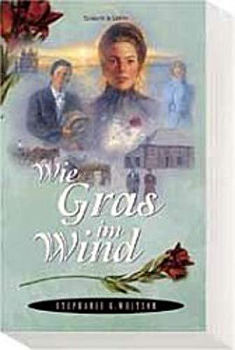 Wie Gras im Wind