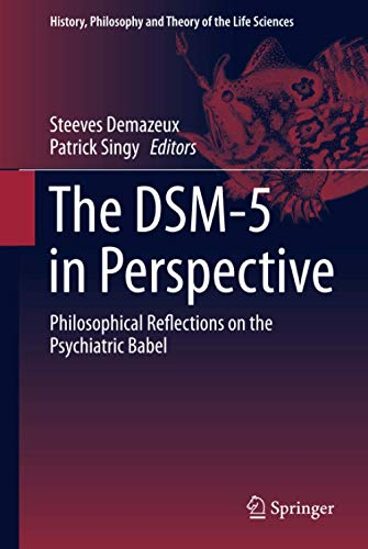 The DSM-5 in Perspective (History, Philosophy and Theory of the Life Sciences, 10)