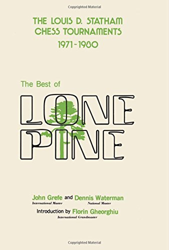The Best of Lone Pine: The Louis D. Statham Chess Tournaments 1971-1980