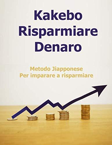 Kakebo risparmiare denaro: Kakebo metodo giapponese per imparare a risparmiare libro dei conti di casa (8.5x11) 200 pagina
