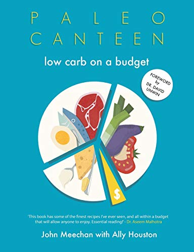 Paleo Canteen Low Carb On A Budget: The Easy Weight Loss Low Carb Cookbook...