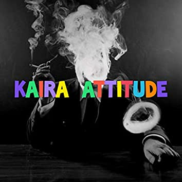 Kaira Attitude