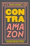 Contra Amazon e Outros Ensaios Sobre a Humanidade dos Livros