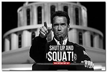 Tomorrow sunny  Shut Up And Squat  Motivational Art Silk Poster 24x36 inch Arnold Schwarzener