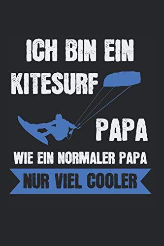 Ich Bin Ein Kitesurf Papa: Kitesurf Papa & Kitesurfen Notizbuch 6\'x9\' Surfing Geschenk für Kite Surf & Kiteboard