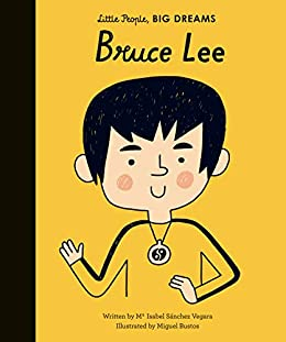 Bruce Lee (Little People, Big Dreams Book 29) by [Maria Isabel Sanchez Vegara, Miguel Bustos]
