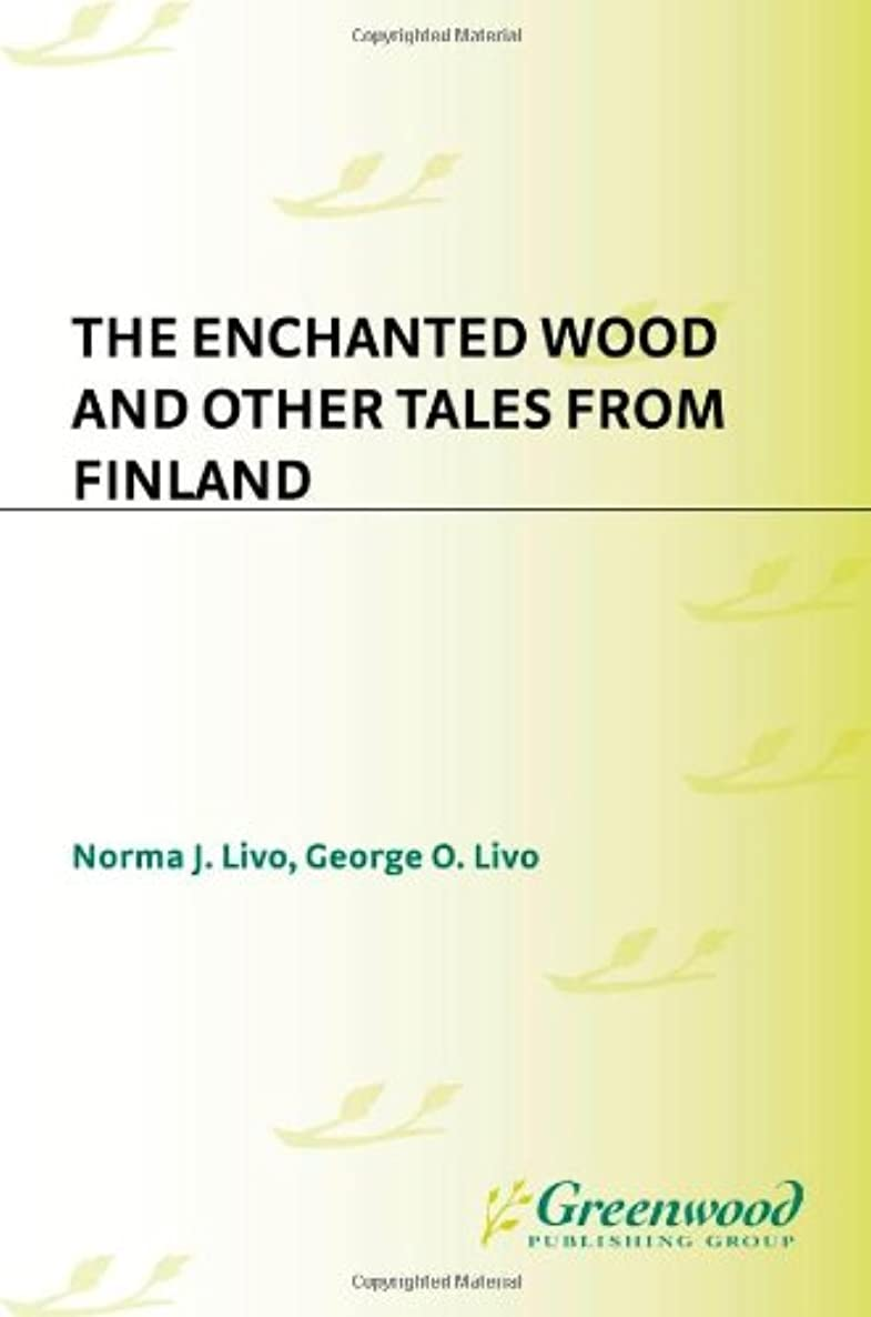 The Enchanted Wood and Other Tales from Finland (World Folklore (Hardcover))