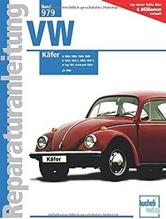 VW Käfer: 1200 / 1300 / 1500 / 1600 / 1302 / 1302 S / 1303 / 1303 S (Reparaturanleitungen)