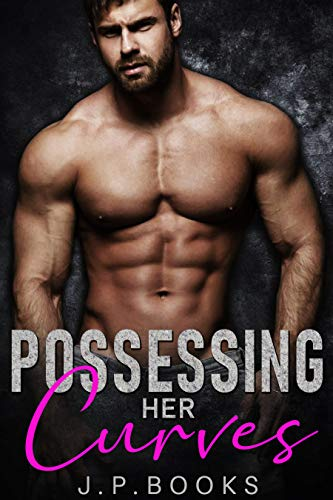 Possessing Her Curves: Alpha Male Romance and Menage Collection (English Edition)