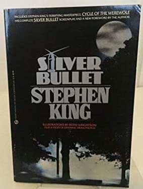 Silver Bullet - Includes Stephen King's Cycle Of The Werewolf, The Complete Silver Bullet Screenplay & A New Forword...