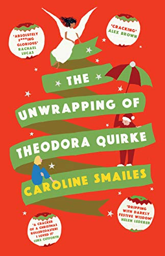 The Unwrapping of Theodora Quirke by [Caroline Smailes]