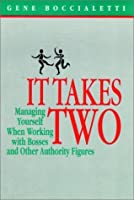 It Takes Two: Managing Yourself When Working with Bosses and Other Authority Figures at Work (Jossey Bass Business & Management Series)