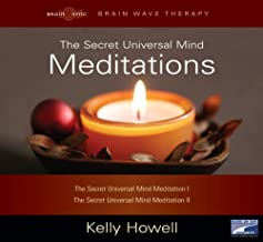 The Secret Universal Mind Meditations, Narrated By Kelly Howell, 2 Cds [Complete & Unabridged Audio Work]