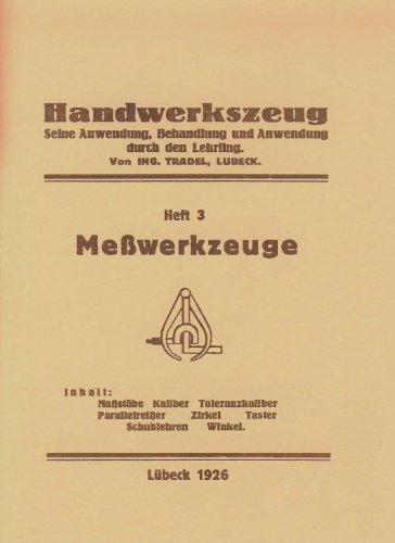 Handwerkszeug Heft 3 - Meßwerkzeuge selber bauen - Lübeck 1926