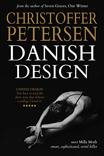 Danish Design: A short story of ballet and brutal murder in Copenhagen (Made in Denmark Book 1) (English Edition)