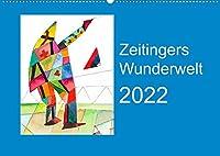 Zeitingers Wunderwelt (Wandkalender 2022 DIN A2 quer): Eine phantasievolle, traeumerische Malerei, die jeden beruehrt. (Geburtstagskalender, 14 Seiten )