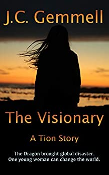 The Visionary: A Dystopian Sci-Fi (Tion) by [J.C. Gemmell]
