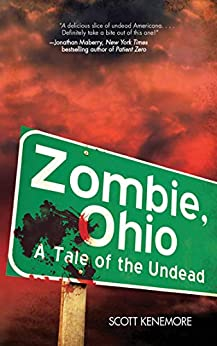 Zombie, Ohio: A Tale of the Undead by [Scott Kenemore]