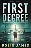 First Degree (Cass Leary Legal Thriller Series)