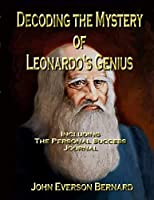 Decoding the Mystery of Leonardo's Genius: Including the Personal Success Journal