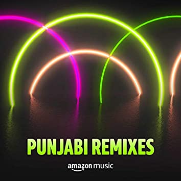 Punjabi Remixes
