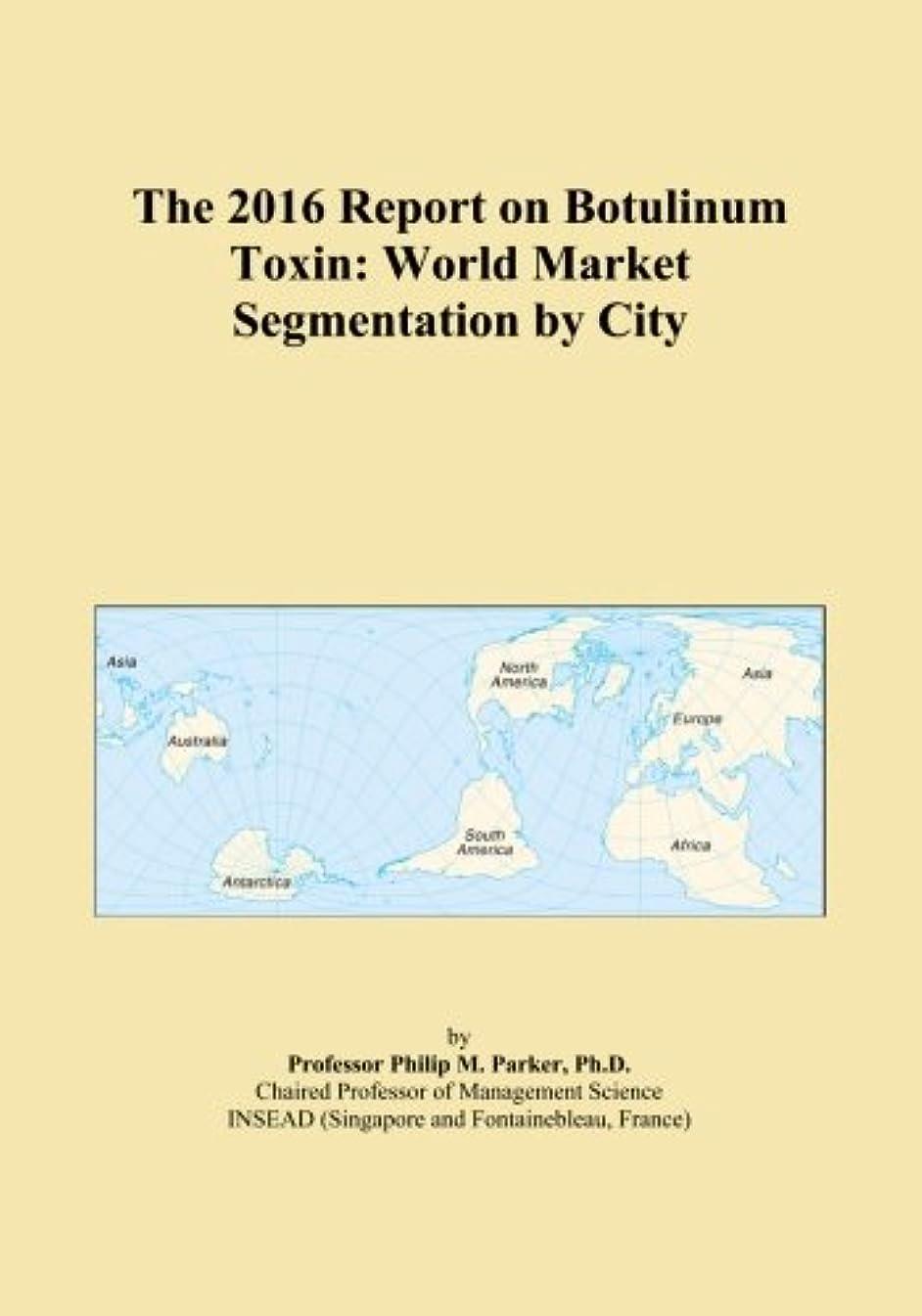 The 2016 Report on Botulinum Toxin: World Market Segmentation by City