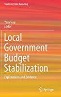 Local Government Budget Stabilization: Explorations and Evidence (Studies in Public Budgeting (2))
