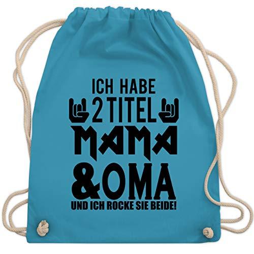 Shirtracer Muttertagsgeschenk - Ich habe 2 Titel Mama & Oma und ich rocke sie beide! - schwarz - Unisize - Hellblau - muttertagsgeschenk oma - WM110 - Turnbeutel und Stoffbeutel aus Baumwolle