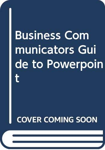Business Communicators Guide to Powerpoint
