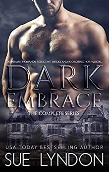 Dark Embrace: The Complete Series by [Sue Lyndon]