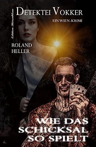 Wie das Schicksal so spielt Detektei Vokker Ein Wien-Krimi