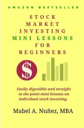 Stock Market Investing Mini-Lessons For Beginners: A starter guide for beginner investors (Stock Market Investing Education) (Volume 1)